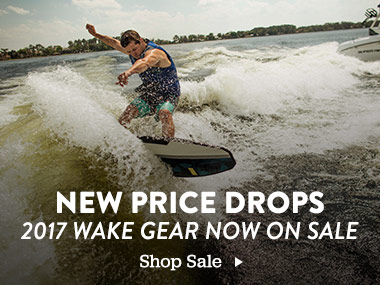 New Price Drops.2017 Wake Gear Now On Sale. Shop Sale.