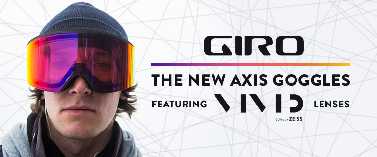 Giro. The New Axis Goggles Featuring Vivid Lenses *Optics by Zeiss