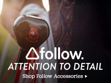 Follow. Attention to Detail. Shop Follow Accessories.