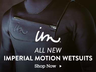 All New Imperial Motion Wetsuits. Shop Now.