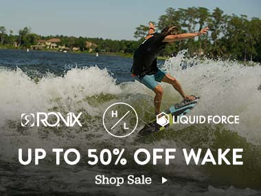 Ronix. Hylerlite. Liquid Force. Up to 50% Off Wake. Shop Sale.