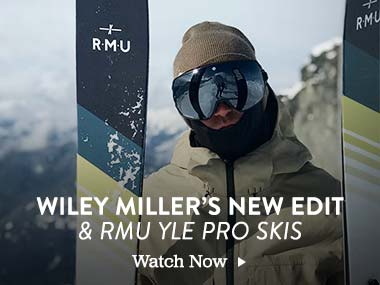 Wiley Miller's New Edit and RMU YLE Pro Skis. Watch Now.