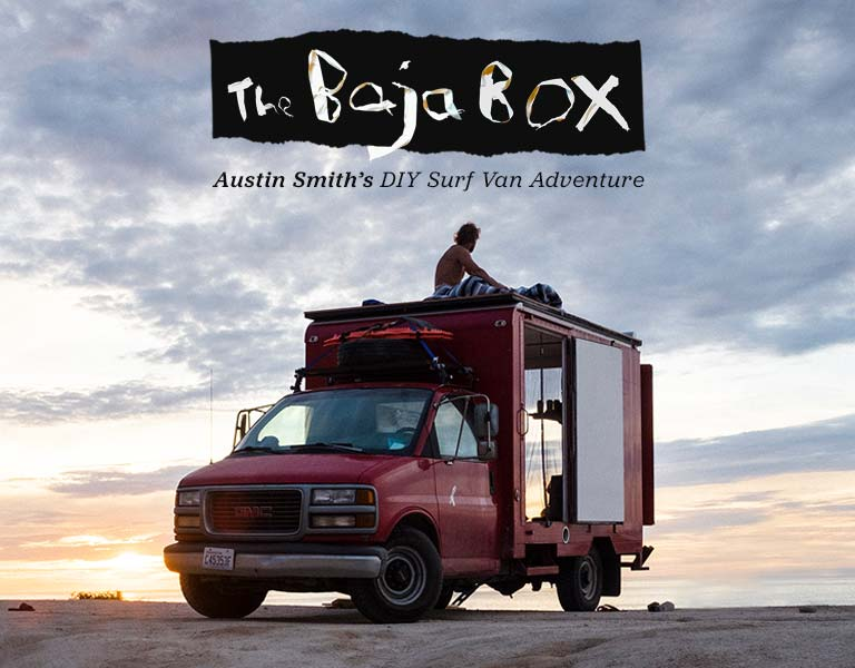 The Baja Box. Austin Smith's DIY Surf Van Adventure