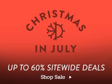 Christmas In July. Up to 60% Off Sitewide Deals Shop Sale