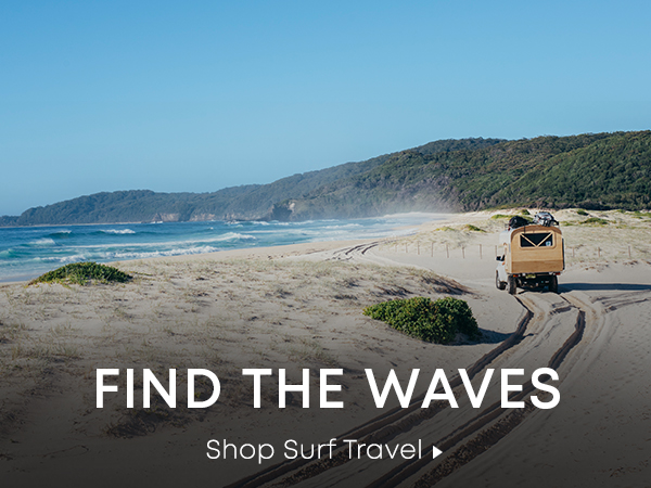 Find the Waves. Shop Surf Travel