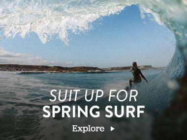 Suit up For Spring Surf. Explore