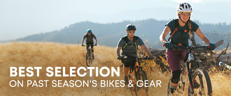 Best Selection on Past Season's Bikes and Gear.