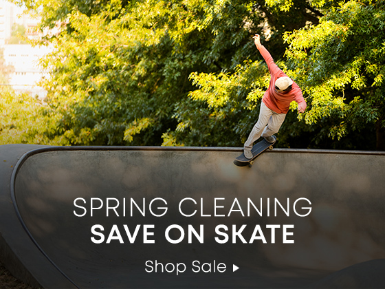 Spring Cleaning. Save on Skate. Shop Sale.
