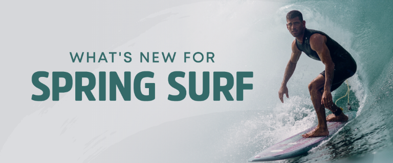 What's New for Spring Surf