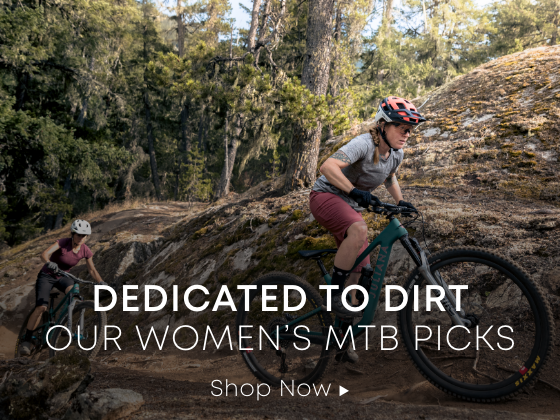Dedicated to Dirt. Hit the trails with our women's MTB picks.