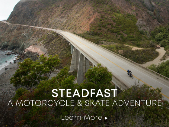 Steadfast: A Motorcycle and Skate Adventure from Seattle to Baja
