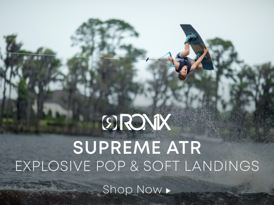 Ronix Supreme ATR. Explosive Pop and Soft Landings.