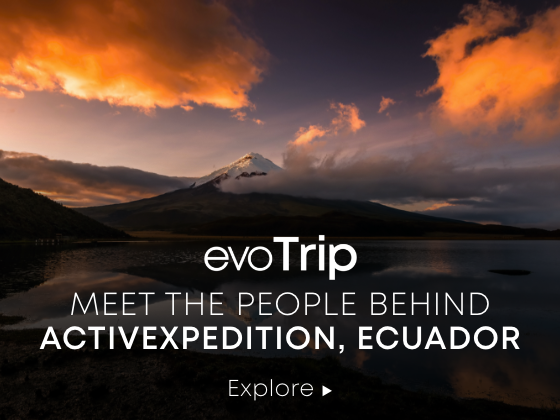 evotrip - meet the people behind activexpedition, ecuador