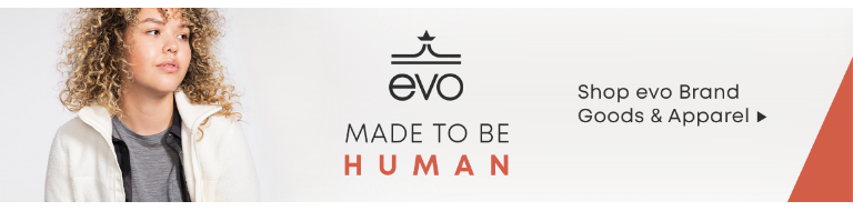 evo - Made To Be Human. Shop Now.