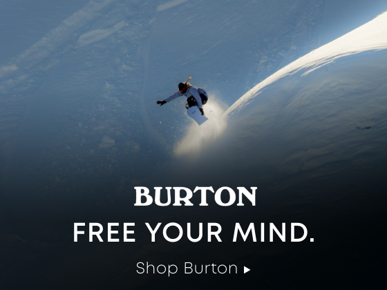 Burton. Free your mind. Shop burton.