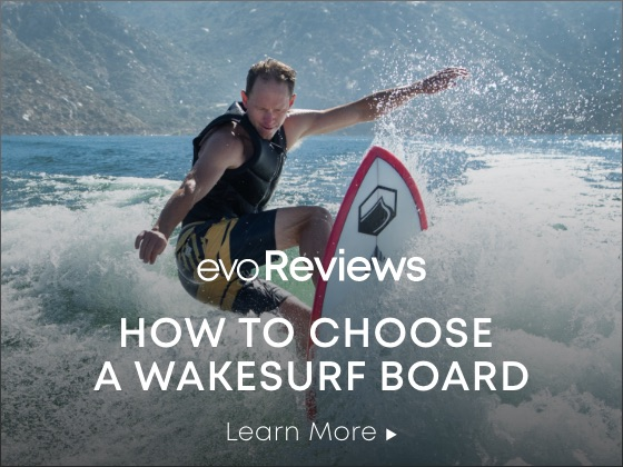 evoReviews - how to choose a wakesurf board. learn more