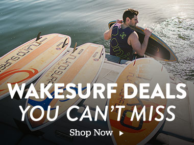 Wakesurf Deals You Can't Miss. Shop Now.