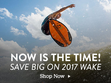 Now is the Time. Save Big on 2017 Wake. Shop Now.