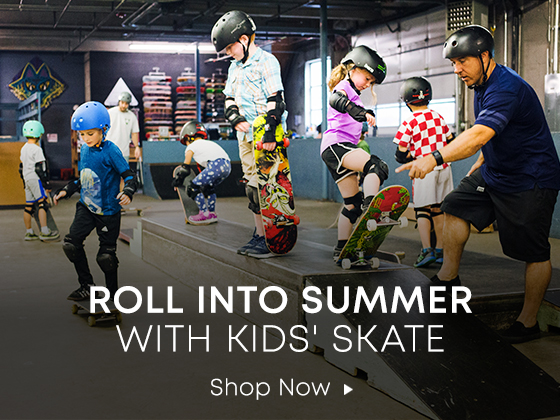 cc700fcb4532 Roll Into Summer with Kids Skate. Shop Now