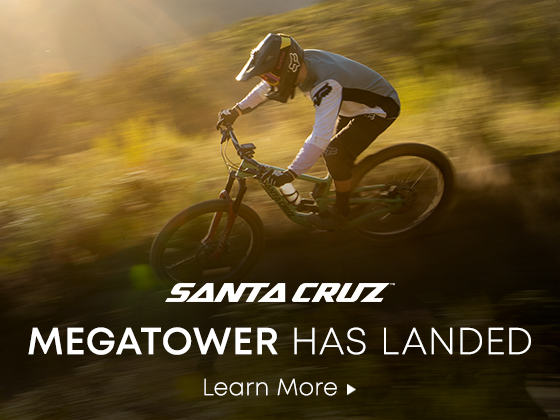 Santa Cruz. Megatower Has Landed. Learn More.
