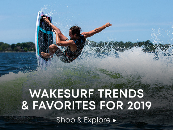 005d84442b8 Have More Fun Behind the Boat. Wakesurf Trends   Favorites for 2019. Shop  and