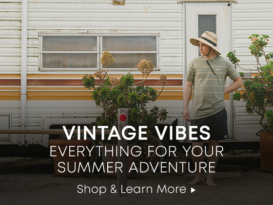 Vintage Vibes. Everything for your Summer Adventure. Shop & Learn More.
