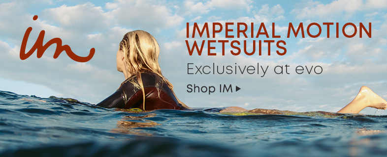 Imperial Motion Wetsuits. Exclusively at evo. Shop IM.