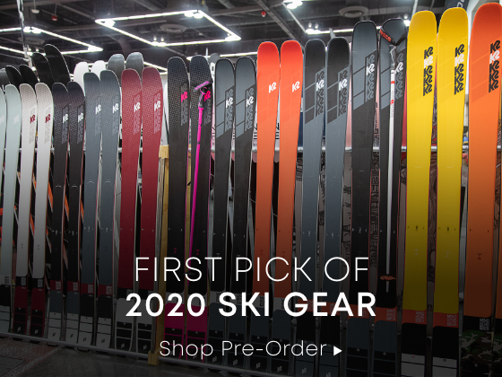 First Pick Of 2020 Ski Gear. Shop Pre-Order.