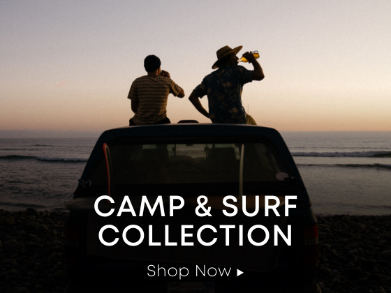 Camp and Surf Collection. Shop Now