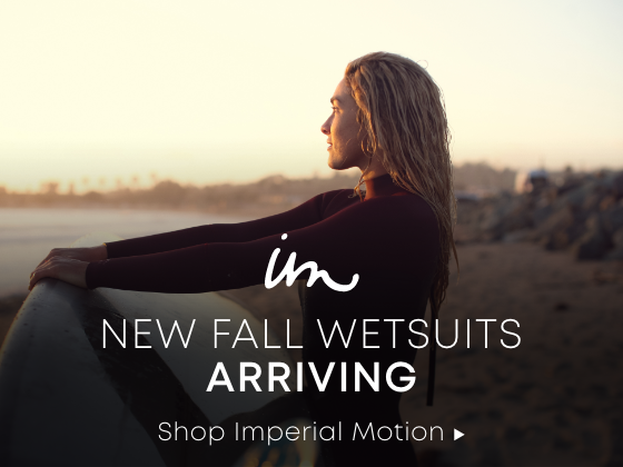 New Fall Wetsuits Arriving. Shop Imperial motion