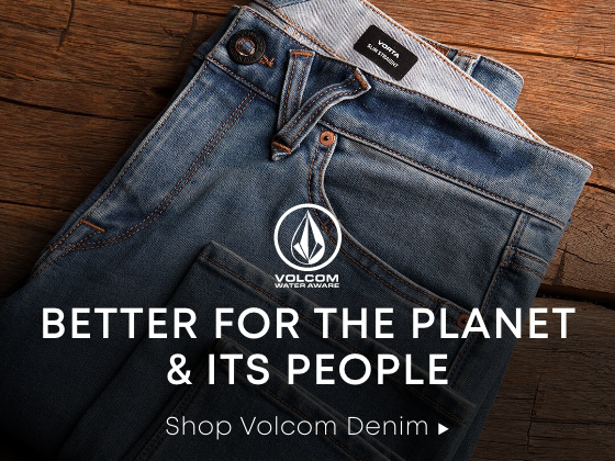 Volcom. Better For the Planet & Its People. Shop Volcom Denim.