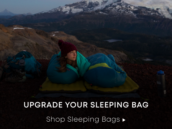 Upgrade Your Sleeping Bag. Shop Sleeping Bags.