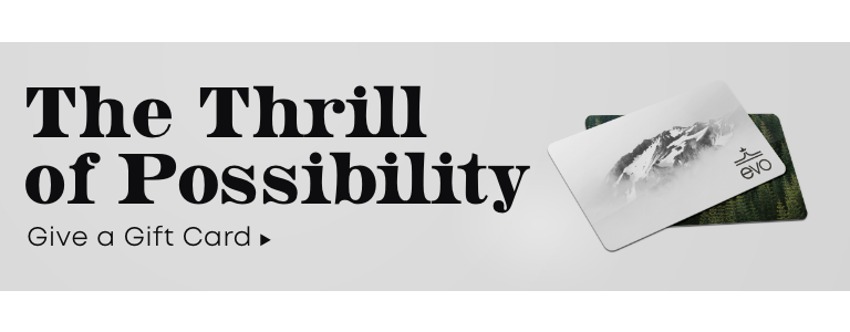 The Thrill of Possibility. Give a Gift Card.