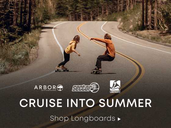 Cruise into Summer. Shop Longboards